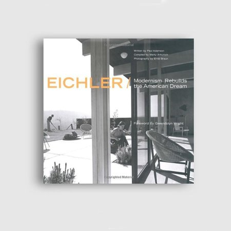 Stephen Young Eichler: Modernism Rebuilds the American Dream BOOK