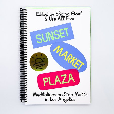 """Use All Five """"Sunset Market Plaza: Meditations on Strip Malls in Los Angeles"""" by Use All Five"""