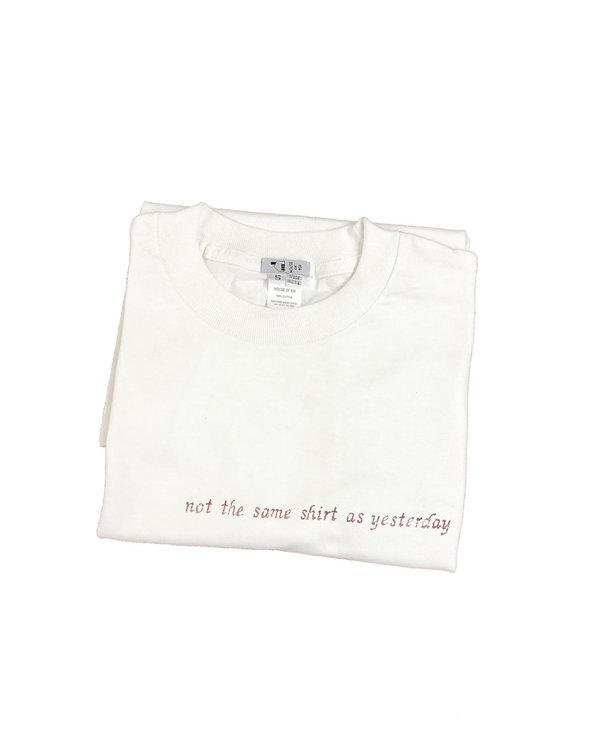 Unisex House of 950 not the same shirt as yesterday tee shirt
