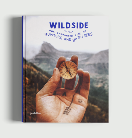 "Gestalten ""Wildside: The Enchanged Life of Hunters and Gatherers"" Book"