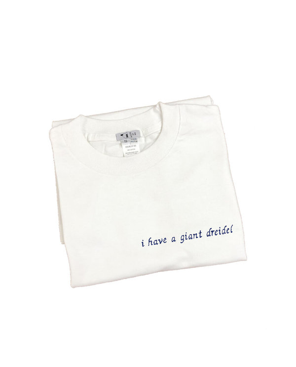 House Of 950 Embroidery Tee Shirt - I Have A Giant Dreidel