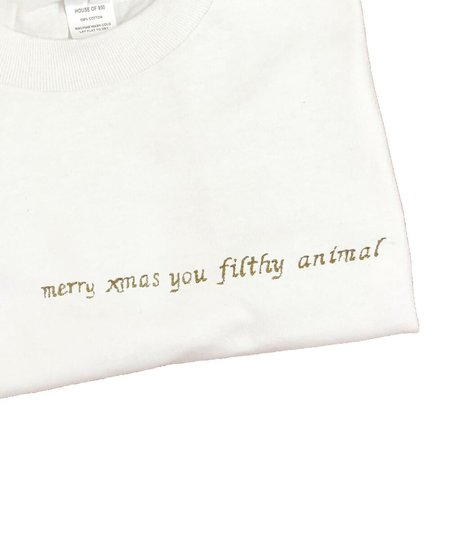 House Of 950 Embroidery Tee Shirt - Merry Xmas You Filthy Animal