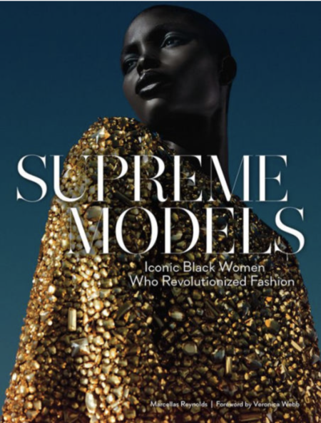 "ABRAMS BOOKS ""Supreme Models: Iconic Black Women Who Revolutionized Fashion"""