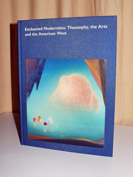 Fulgur Press Enchanted Enchanted Modernities: Theosophy, the Arts and the American West