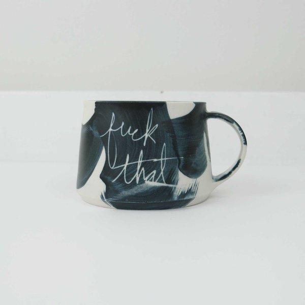 Ceramics and Theory Ceramic Fuck That Mug