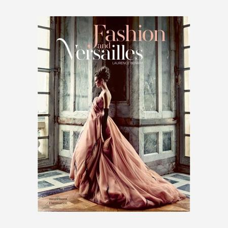 "Flammarion ""Fashion and Versailles"" by Laurence Benaim Book"