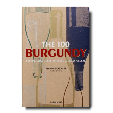 "Assouline ""The 100: Burgundy Exceptional Wines to Build a Dream Cellar"" by Jeannie Cho Lee Book"