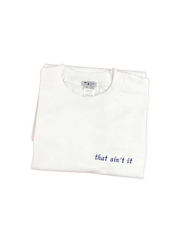 unisex House of 950  that ain't it  embroidery tee shirt