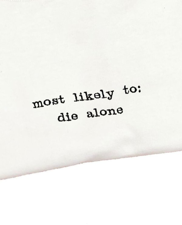Unisex House of 950 Most Likely To Die Alone embroidery tee shirt